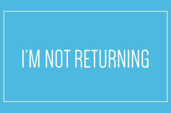 Not Returning